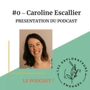 Les Explorateurs Engagés présentation podcast