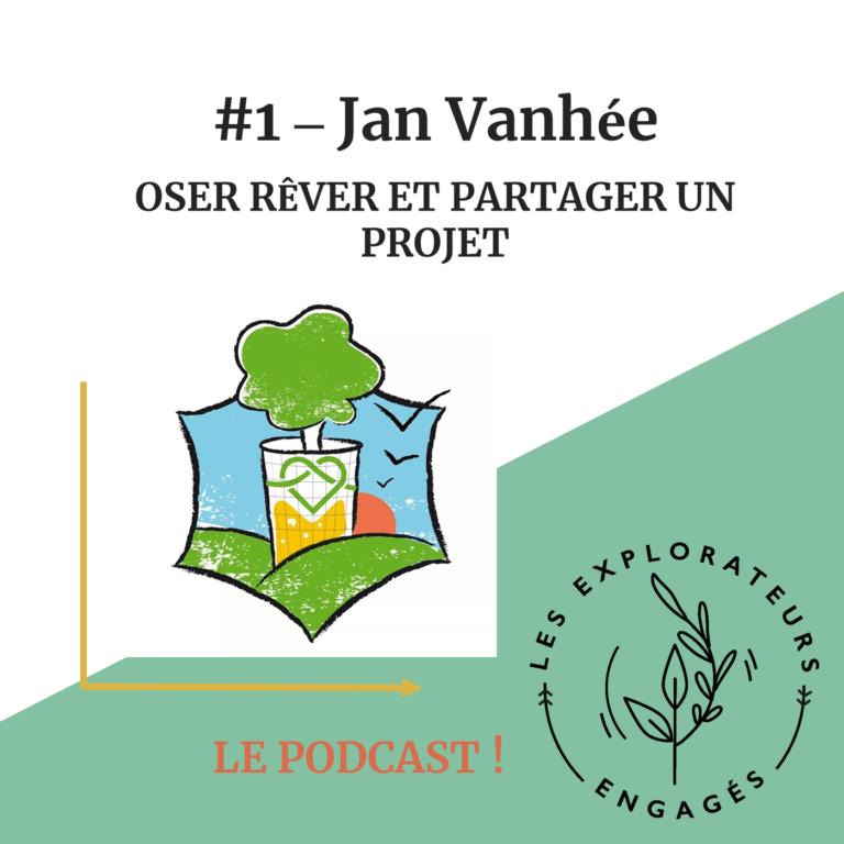 #1 Jan Vanhée – Oser rêver et partager un projet – Troquer une réserve naturelle