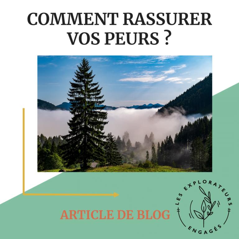 Read more about the article Comment rassurer vos peurs?