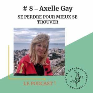 Axelle gay l'éclap podcast se perdre pour mieux se trouver
