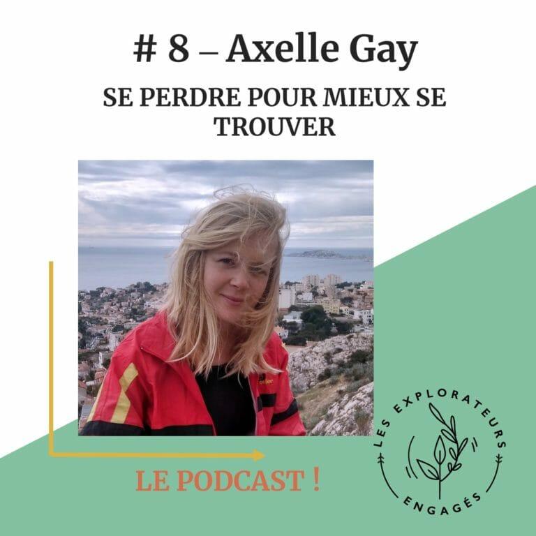 #8 Axelle Gay – Se perdre pour mieux se trouver