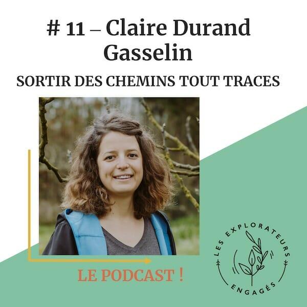 #11 Claire Durand Gasselin – Sortir des chemins tout tracés