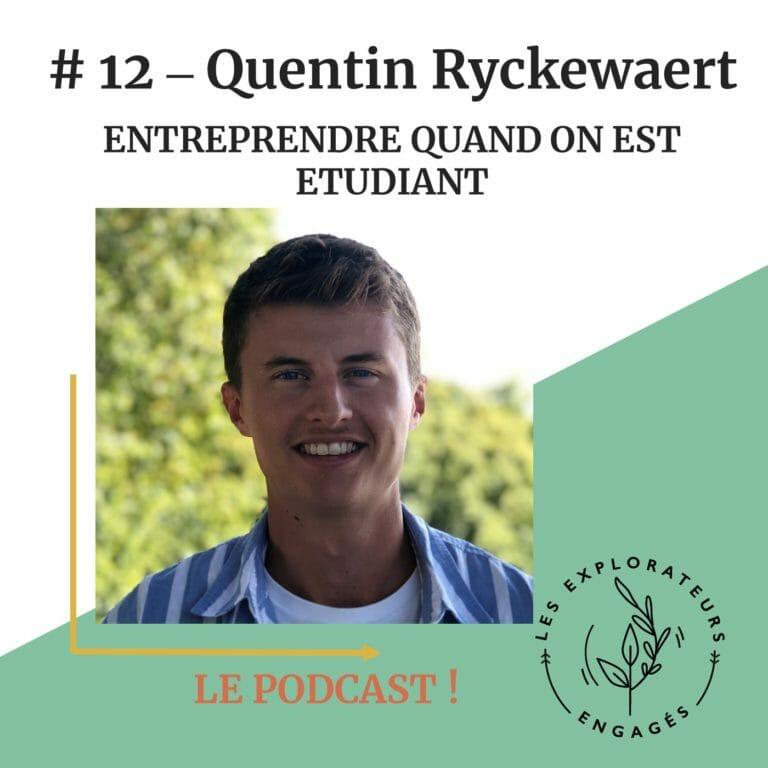#12 Quentin Ryckewaert – Entreprendre quand on est étudiant