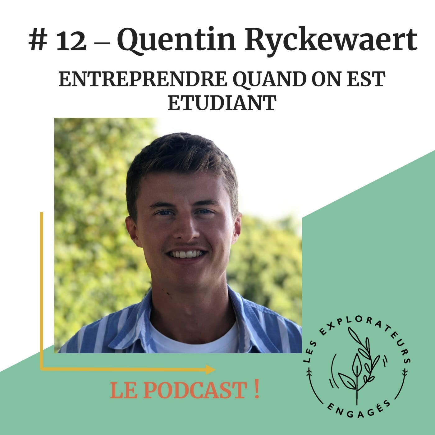 You are currently viewing #12 Quentin Ryckewaert – Entreprendre quand on est étudiant