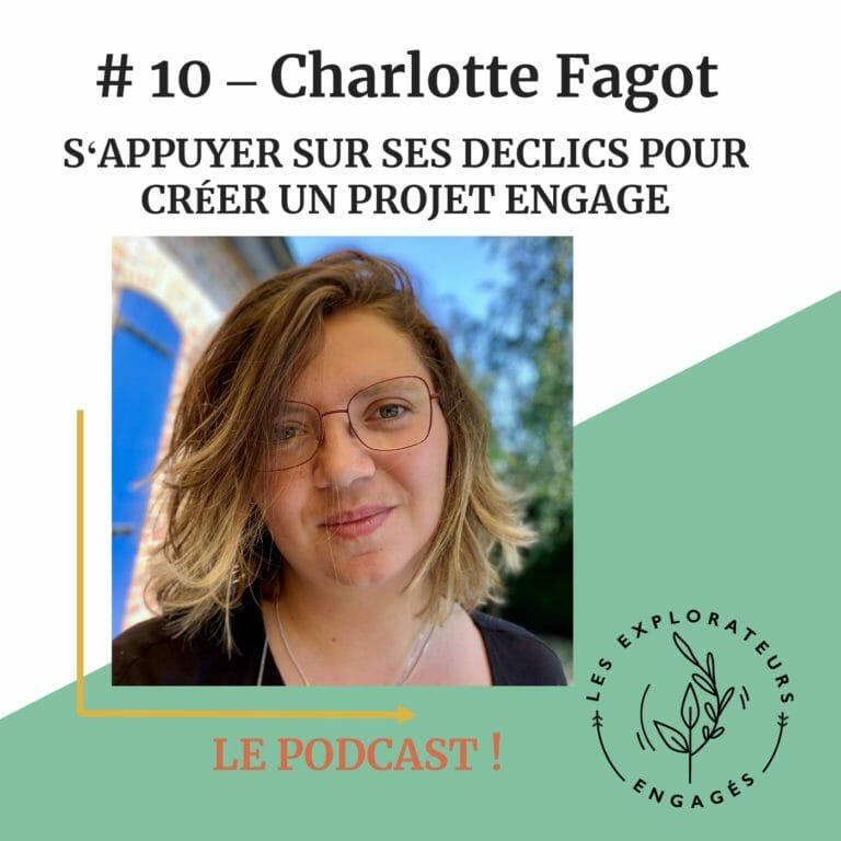 #10 Charlotte Fagot – S'appuyer sur ses déclics pour créer un projet engagé