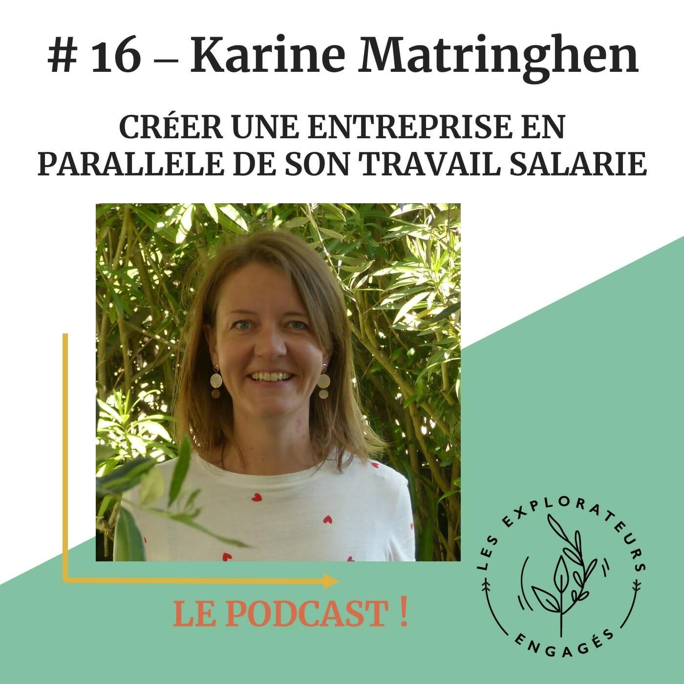 You are currently viewing #16 Karine Matringhen – Créer une entreprise en parallèle de son travail salarié
