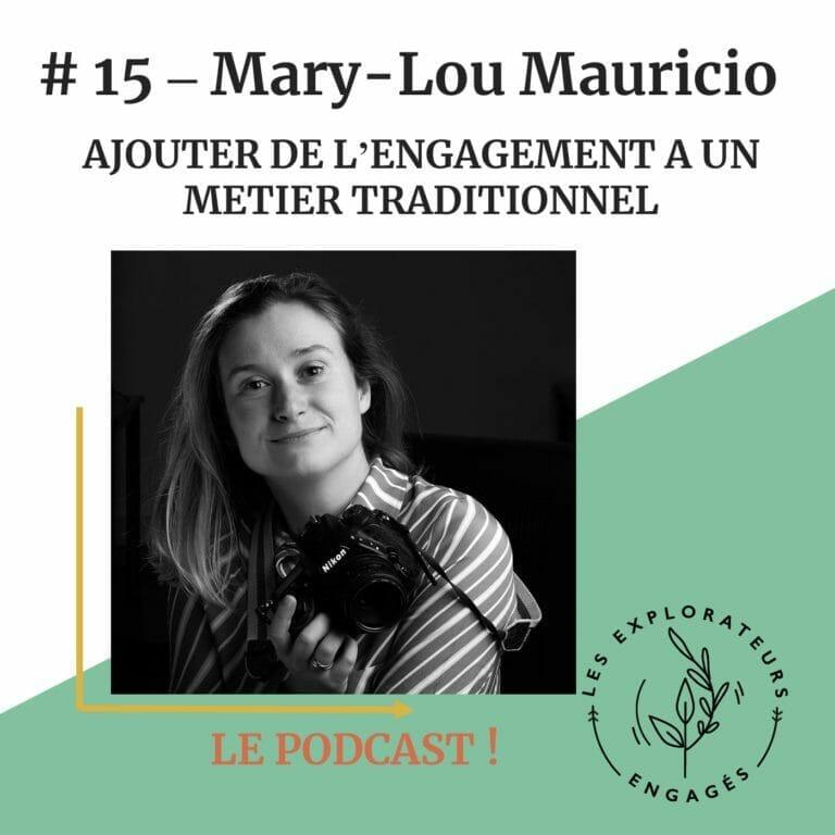Read more about the article #15 Mary-Lou Mauricio – Ajouter de l'engagement à un métier traditionnel