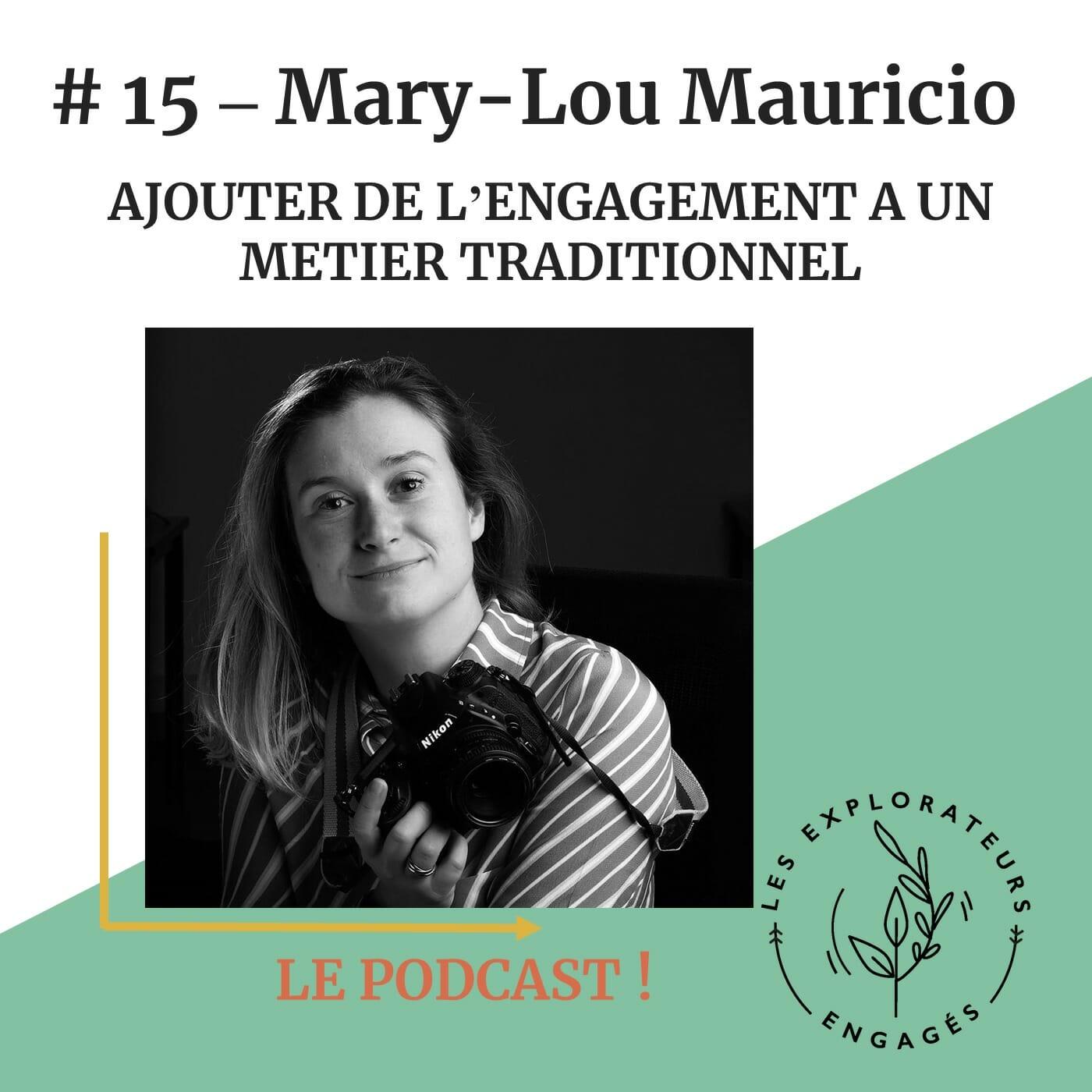#15 Mary-Lou Mauricio – Ajouter de l'engagement à un métier traditionnel
