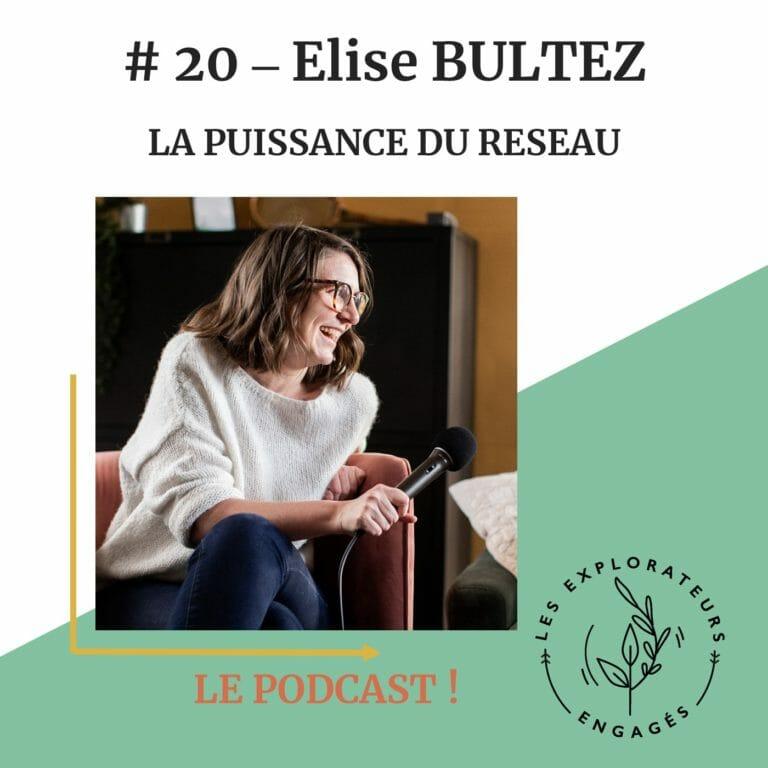 Read more about the article #20 Elise Bultez – La puissance du réseau