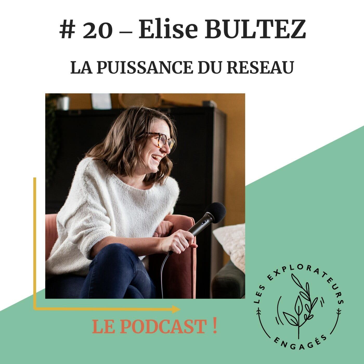 You are currently viewing #20 Elise Bultez – La puissance du réseau