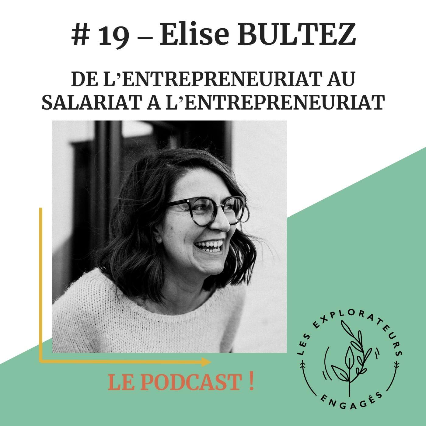 You are currently viewing #19 Elise Bultez – Retourner vers l'entrepreneuriat