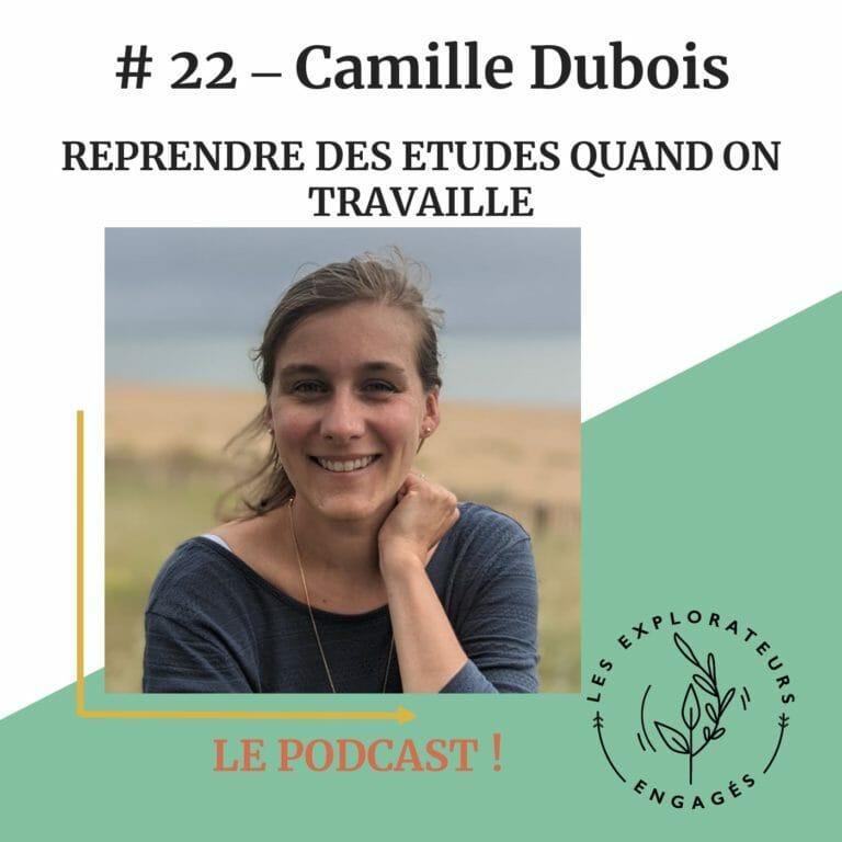 Read more about the article #22 Camille Dubois – Reprendre des études quand on travaille