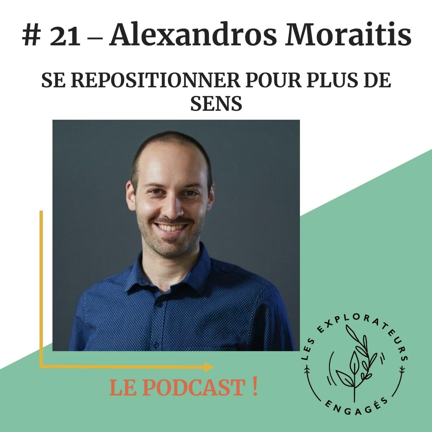 You are currently viewing #21 Alexandros Moraitis – Se repositionner pour plus de sens